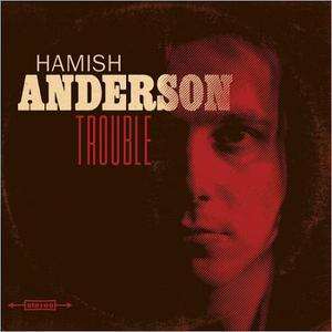 Hamish Anderson - Trouble (2016)
