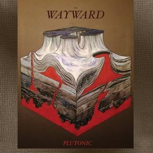 The Wayward - Plutonic (2016)
