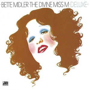 Bette Midler - The Divine Miss M (Deluxe) (2016)