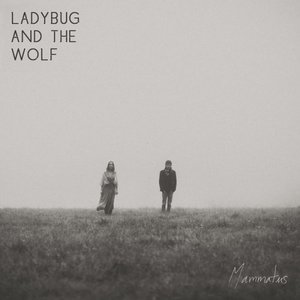 Ladybug and the Wolf - Mammatus (2016)