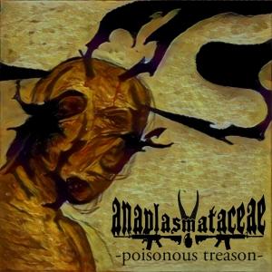 Anaplasmataceae - Poisonous Treason (2016)