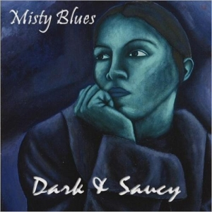 Misty Blues - Dark & Saucy (2016)