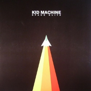 Kid Machine - Space Elite (2016)
