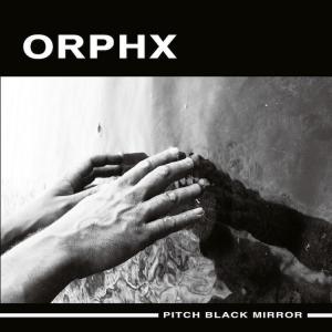 Orphx - Pitch Black Mirror (2016)