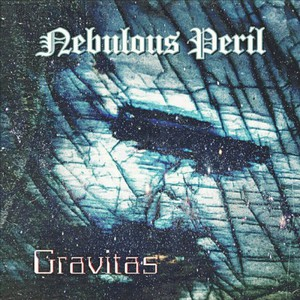 Nebulous Peril - Gravitas (2016)