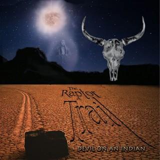 The Raptor Trail – Devil On An Indian (2016) Album