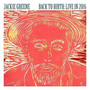 Jackie Greene - Back To Birth: Live In 2016 (2016)