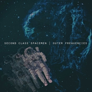 Second Class Spacemen - Outer Frequencies (2016)