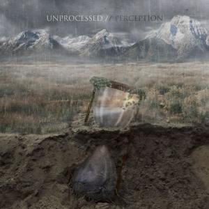 Unprocessed - Perception (EP) (2016)