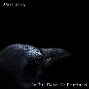 Wayfaerer - In The Name Of Emptiness (2016)