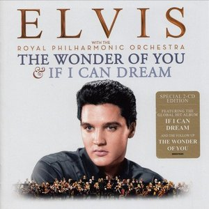Elvis With The Royal Philharmonic Orchestra – The Wonder Of You & If I Can Dream (Special 2CD Edition) (2016)