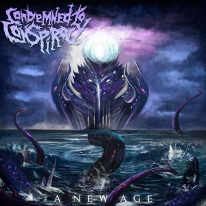 Condemned To Conspiracy - A New Age (2016)