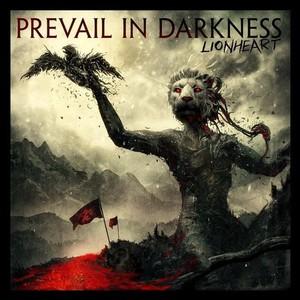 Prevail In Darkness - Lionheart (2016)