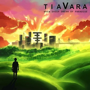 TiaVara - When Sheep Dream of Paradise (2016)