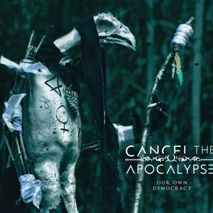 Cancel The Apocalypse – Our Own Democracy (2016)