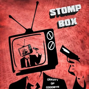 Stomp Box - Gravity of Goodbye (2016)