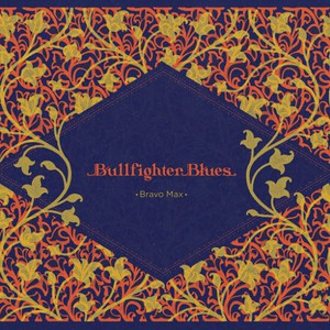 Bravo Max - Bullfighter Blues (2016)