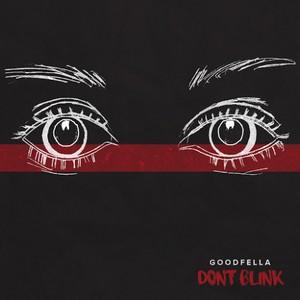 Goodfella - Don't Blink (2016)