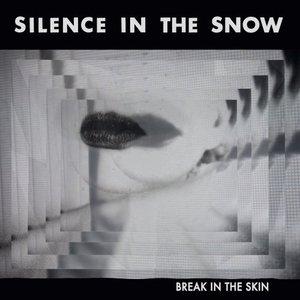 Silence in the Snow - Break in the Skin (2016)