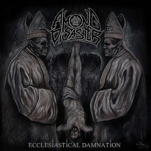 Among Disaster - Ecclesiastical Damnation (2016)