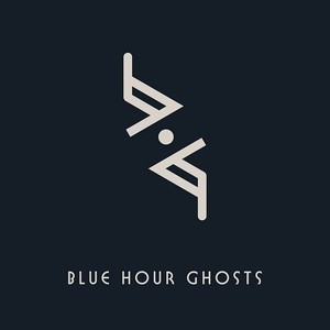 Blue Hour Ghosts - Blue Hour Ghosts (2016)