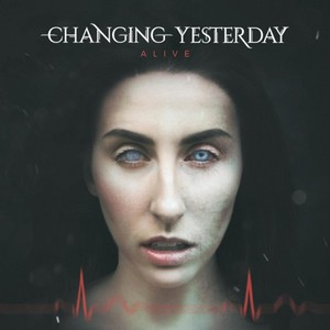 Changing Yesterday - Alive (2016)