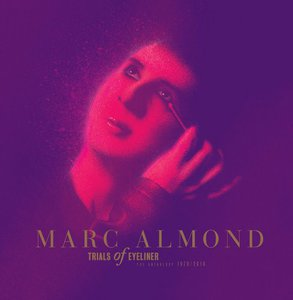 Marc Almond – Trials of Eyeliner: The Anthology 1979-2016 (2016)