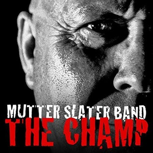 Mutter Slater Band (ex-Stackridge) - The Champ (2016)