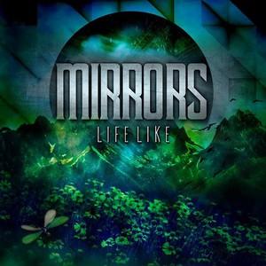 Mirrors - Lifelike (EP) (2016)