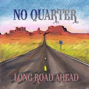 No Quarter – Long Road Ahead (2016)