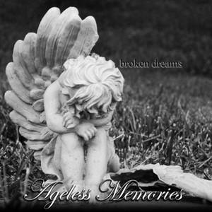Ageless Memories - Broken Dreams (2016)