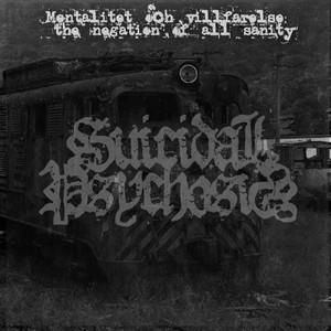 Suicidal Psychosis - Mentalitet och Villfarelse: The Negation of All Sanity (2016)