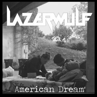 LazerWulf – American Dream (2016)