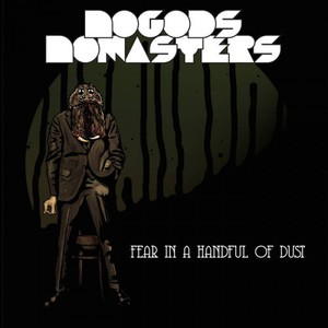 No Gods No Masters - Fear in a Handful of Dust (2016)