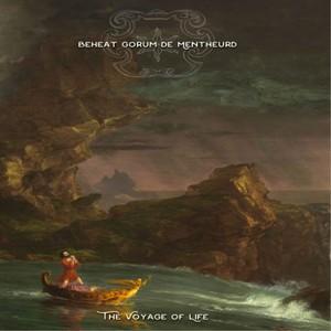 Beheat Gorum De Mentheurd - The Voyage of Life (2016)