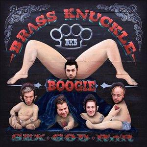 Brass Knuckle Boogie - Sex, God, Rock 'n' Roll (2016)