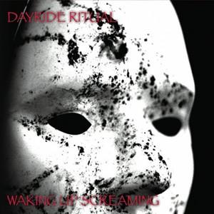 Dayride Ritual - Waking Up Screaming (2016)