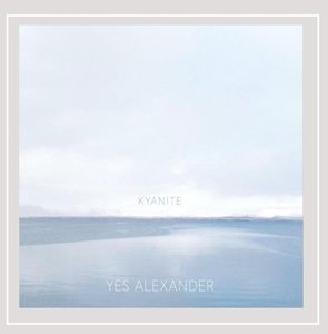Yes Alexander - Kyanite (2016)