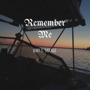 John Savage - Remember Me (2016)