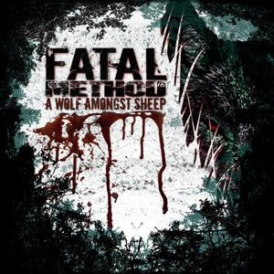 Fatal Method - A Wolf Amongst Sheep (2016)