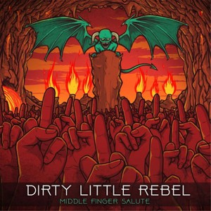 Dirty Little Rebel - Middle Finger Salute (2016)