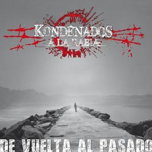 Kondenados a la Rabia - De Vuelta al Pasado (2016)