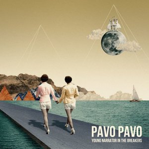 Pavo Pavo - Young Narrator In The Breakers (2016)