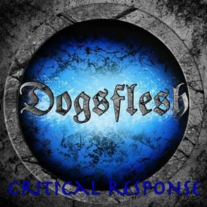 Dogsflesh - Critical Response (2016)