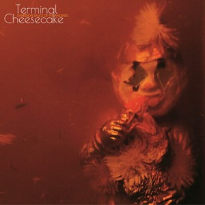 Terminal Cheesecake - Dandelion Sauce Of The Ancients (2016)