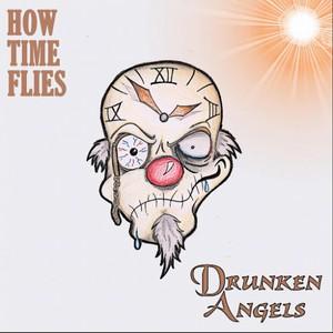 Drunken Angels - How Time Flies (2016)