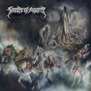 Seeds Of Agony - Morbid Reflections (2016)