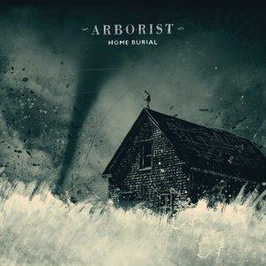 Arborist - Home Burial (2016)