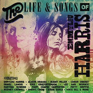 VA - The Life And Songs of Emmylou Harris: An All Star Concert Celebration (2016)
