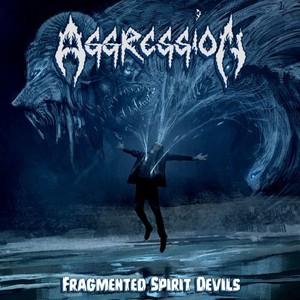 Aggression - Fragmented Spirit Devils (2016)